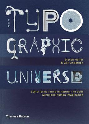 The Typographic Universe: Letterforms Found in Nature, the Built World and Human Imagination (Hardback)