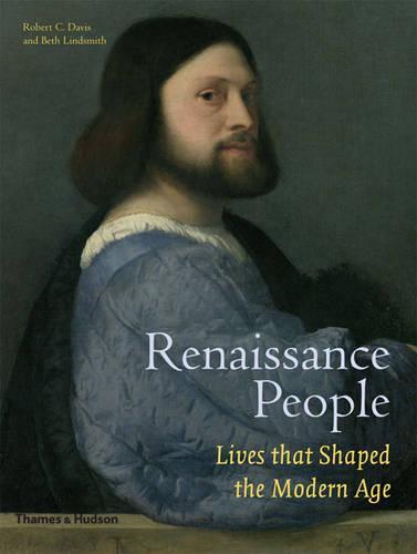 Renaissance People: Lives that Shaped the Modern Age (Hardback)
