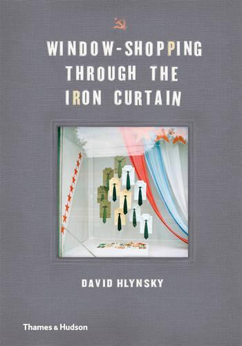 Window-Shopping Through the Iron Curtain (Hardback)