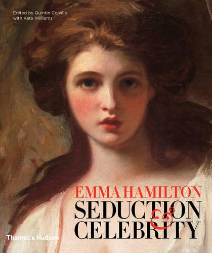 Emma Hamilton: Seduction & Celebrity (Hardback)