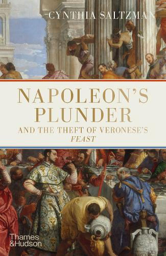 Napoleon's Plunder and the Theft of Veronese's Feast (Hardback)