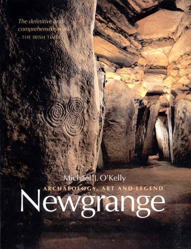 Newgrange: Archaeology, Art and Legend - New Aspects of Antiquity (Paperback)
