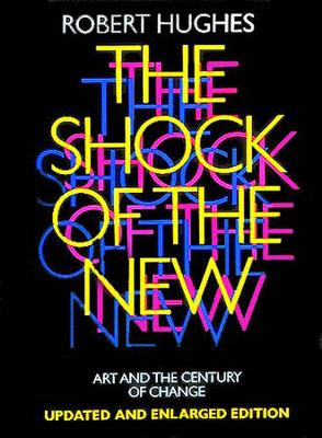 The Shock of the New: Art and the Century of Change (Paperback)