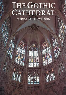 The Gothic Cathedral: The Architecture of the Great Church 1130-1530 (Paperback)