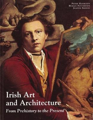 Irish Art and Architecture: From Prehistory to the Present (Paperback)