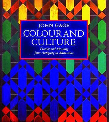 Colour and Culture: Practice and Meaning from Antiquity to Abstraction (Paperback)