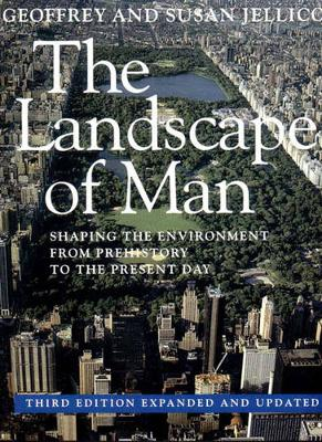 The Landscape of Man: Shaping the Environment from Prehistory to the Present Day (Paperback)