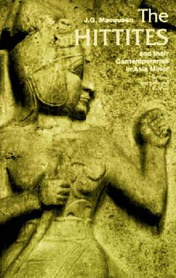 The Hittites: and their Contemporaries in Asia Minor - Ancient Peoples and Places (Paperback)