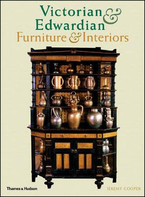 Victorian and Edwardian Furniture and Interiors: From the Gothic Revival to Art Nouveau (Paperback)