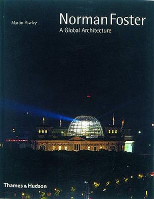 Norman Foster: A Global Architecture - Architecture/Design Series (Paperback)
