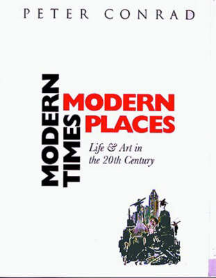 Modern Times, Modern Places: Life and Art in the 20th Century (Paperback)