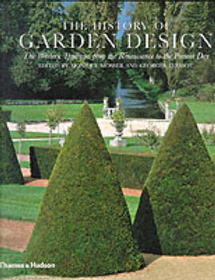 The History of Garden Design: The Western Tradition from the Renaissance to the Present Day (Paperback)