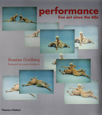 Performance: Live Art Since the 60s (Paperback)