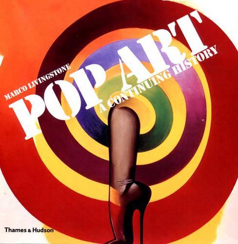 Pop Art: A Continuing History (Paperback)