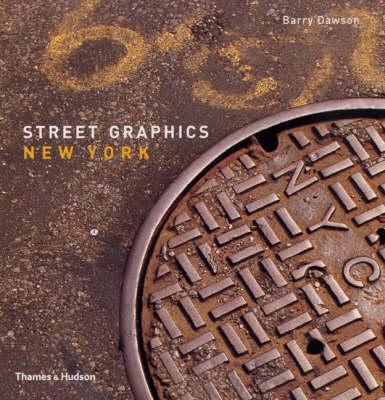 Street Graphics New York - Street Graphics / Street Art (Paperback)