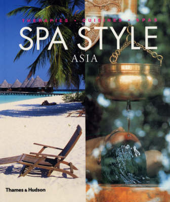 Spa Style Asia: Therapies, Cuisines, Spas - SpaStyle S. (Paperback)