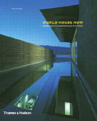 World House Now: Contemporary Architectural Directions - Architecture/Design Series 3 (Paperback)