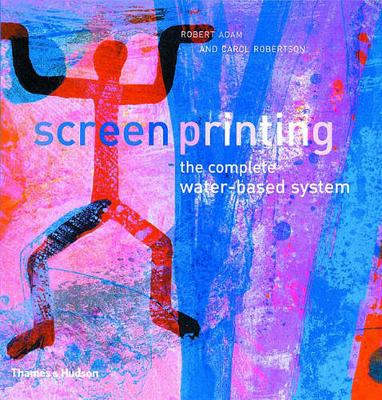 Screenprinting: The Complete Water-based System (Paperback)