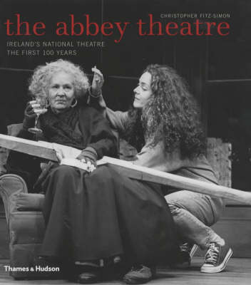 The Abbey Theatre: Ireland's National Theatre - The First 100 Years (Paperback)
