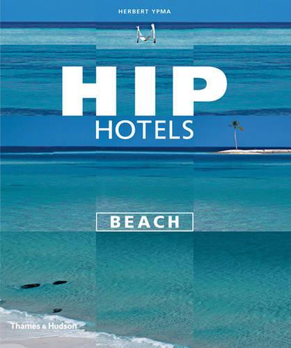 Hip Hotels: Beach - HIP Hotels (R) (Paperback)