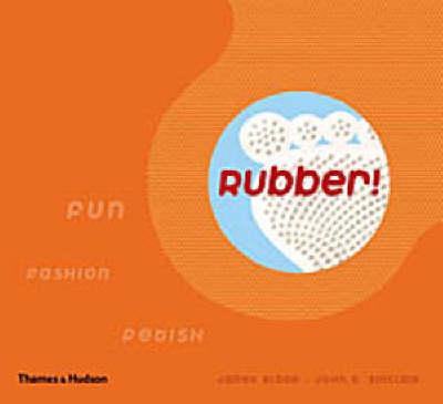 Rubber!: Fun, Fashion, Fetish (Paperback)