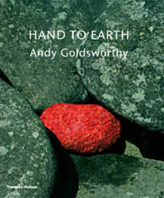 Hand to Earth: Andy Goldsworthy: Sculpture 1976-1990 (Paperback)