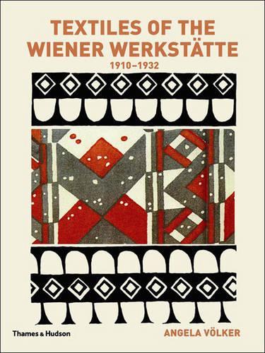 Textiles of the Wiener Werkstatte 1910-1932 (Paperback)