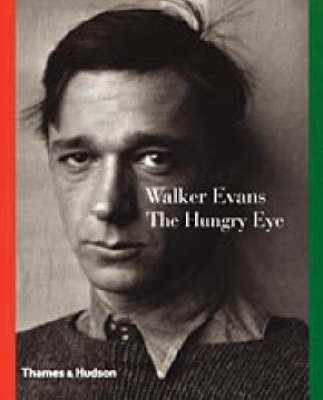 Walker Evans: The Hungry Eye (Paperback)