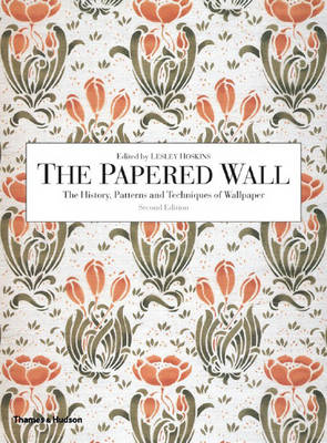 The Papered Wall: The History, Patterns and Techniques of Wallpaper (Paperback)
