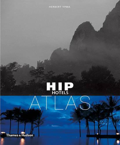 Hip Hotels: Atlas - HIP Hotels (R) (Paperback)