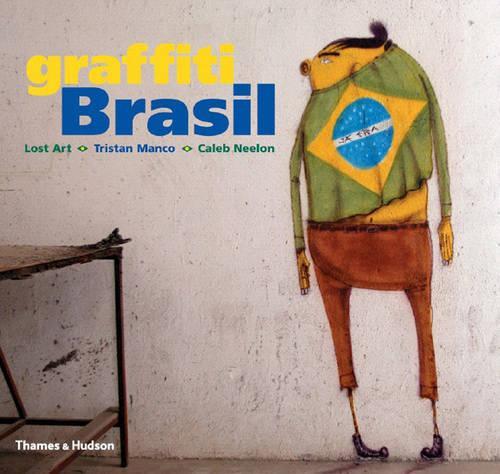 Graffiti Brasil - Street Graphics / Street Art (Paperback)