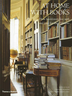 At Home with Books: How Booklovers Live with and Care for Their Libraries (Paperback)