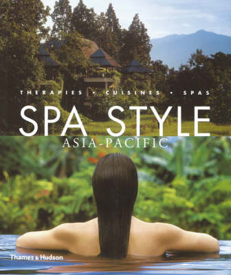 Spa Style Asia-Pacific: Therapies, Cuisines, Spas - SpaStyle S. (Paperback)