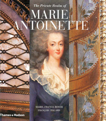 The Private Realm of Marie Antoinette (Paperback)