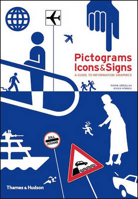 Pictograms, Icons & Signs: A Guide to Information Graphics (Paperback)
