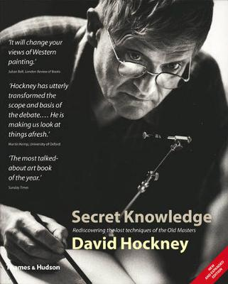 Secret Knowledge: Rediscovering the lost techniques of the Old Masters (Paperback)