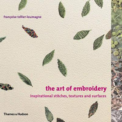 The Art of Embroidery: Inspirational Stitches, Textures and Surfaces (Paperback)