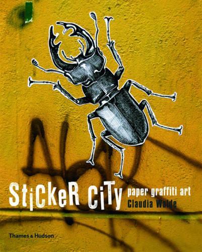 Sticker City: Paper Graffiti Art - Street Graphics / Street Art (Paperback)
