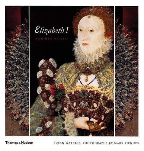 Elizabeth I and Her World (Paperback)