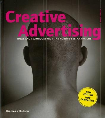 Creative Advertising: Ideas and Techniques from the World's Best Campaigns (Paperback)