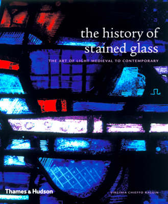 History of Stained Glass: The Art of Light (Paperback)