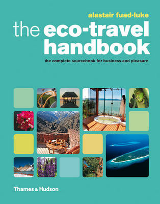 The Eco-Travel Handbook: A Complete Sourcebook for Business and Pleasure (Paperback)