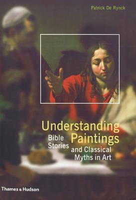 Understanding Paintings: Bible Stories and Classical Myths in Art (Paperback)