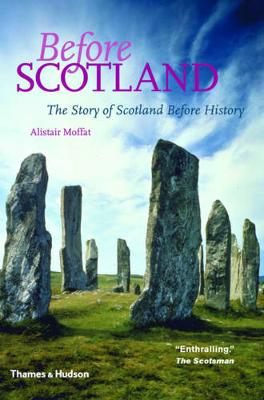 Before Scotland: The Story of Scotland Before History (Paperback)