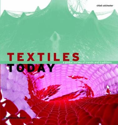 Textiles Today: A Global Survey of Trends and Traditions (Paperback)