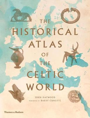 The Historical Atlas of the Celtic World (Paperback)