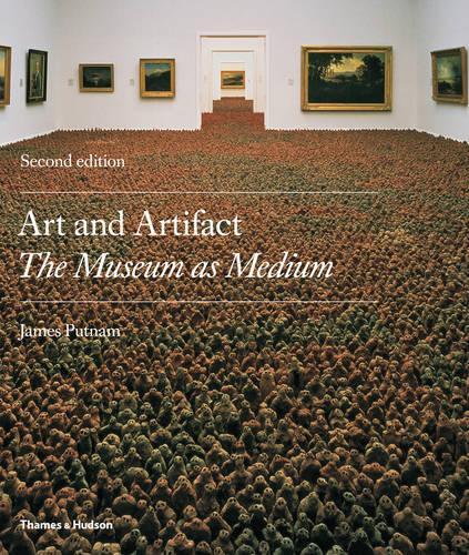 Art and Artifact: The Museum as Medium (Paperback)