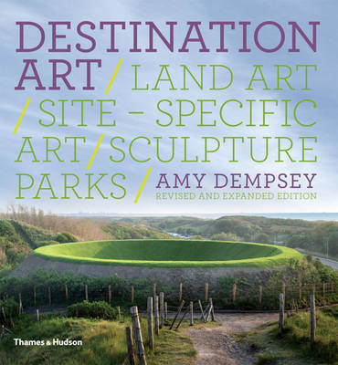 Destination Art: Land Art /site-specific Art /sculpture Parks (Paperback)