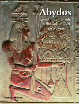 Abydos: Egypt's First Pharaohs and the Cult of Osiris - New Aspects of Antiquity (Paperback)
