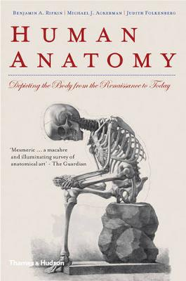 Human Anatomy: Depicting the Body from the Renaissance to Today (Paperback)